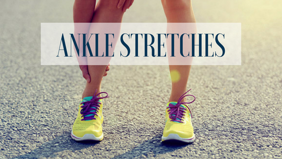 5 Simple Stretches for Happy Ankles