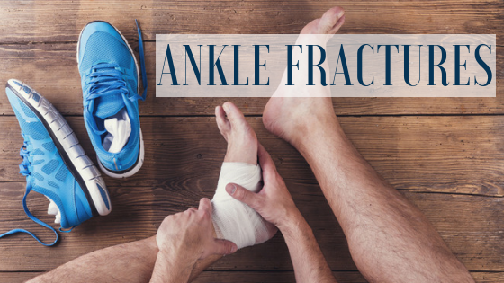 Ankle Fracture – Causes, Symptoms and Treatment