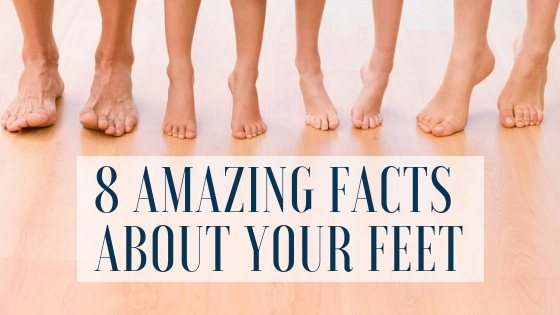 8 Amazing Facts About Your Feet