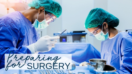 5 Tips on How to Prepare for Surgery