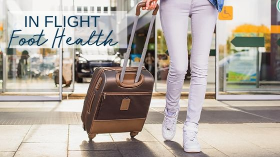 10 Tips for Traveling Feet – In Flight Foot Health
