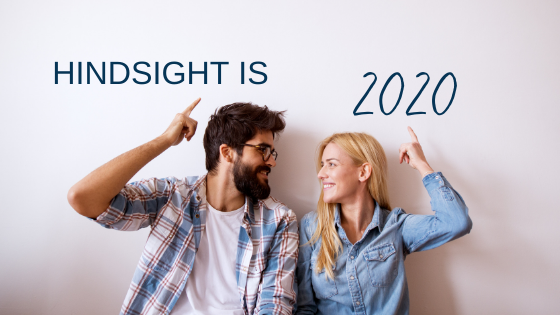 Hindsight is 2020 – New Year, No Regrets