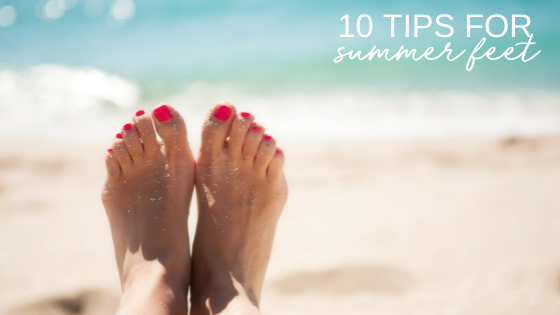 10 Summer Foot Care Tips for 2021